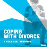 Guide to Helping Teenagers Cope with Divorce